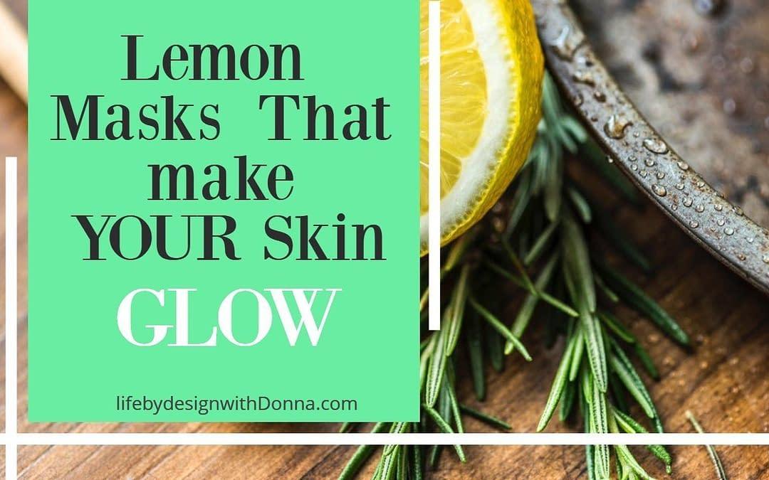 10 Lemon  Facial Masks  That Will  Make Both You and Your Skin Go Oo La La!