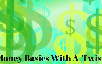 Let Us Get Back To Money Basics Shall We?