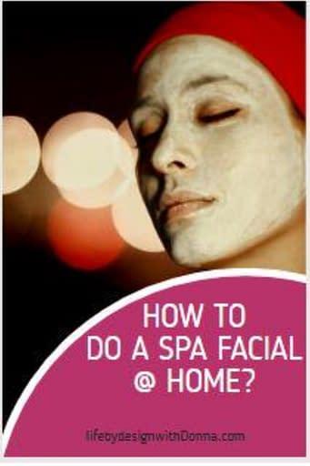How to do a spa facial at home. lifebydesignwithDonna.com