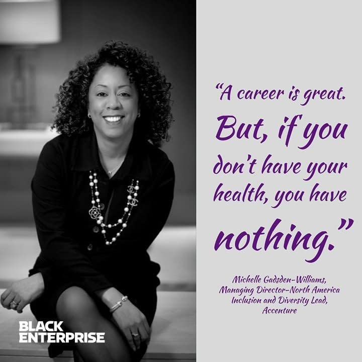 """"""" A career is great, but if you do not have health, you have nothing."""" Michelle Gadsden-Williams"""