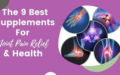 The 9 Best Natural Supplements for Joint Pain Relief and To Support Healthy Joints