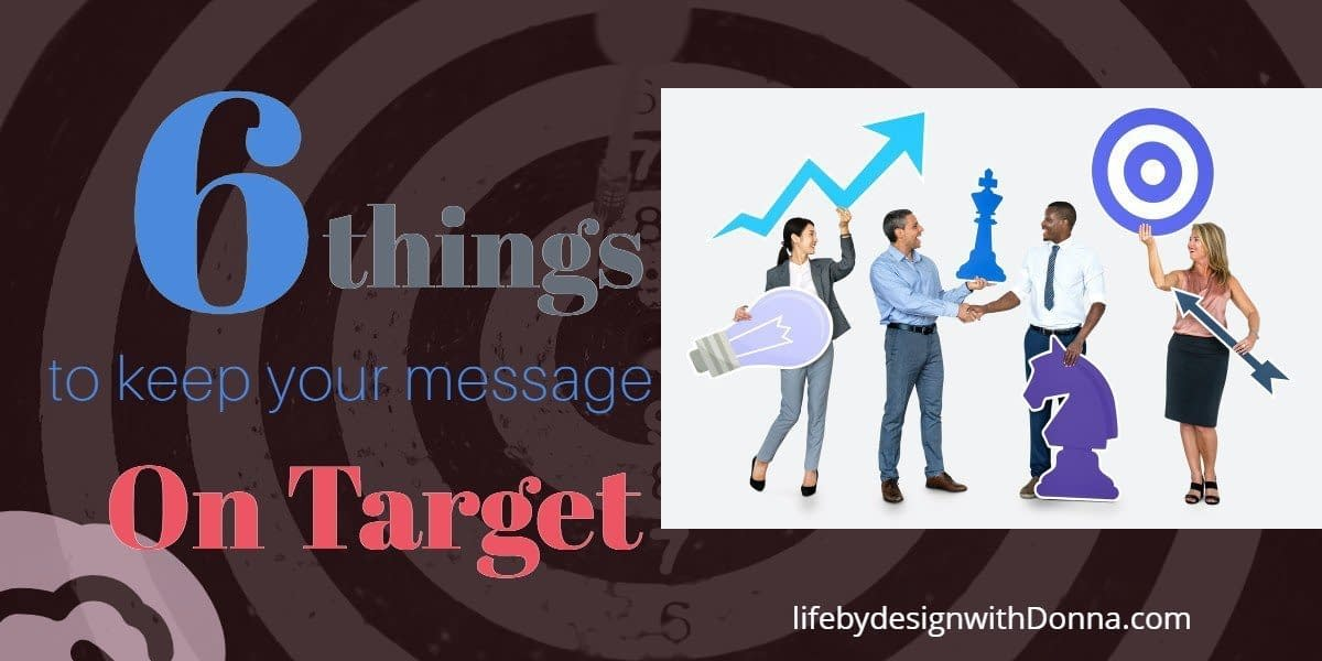 6 things to do to keep your message on target. create a targeted message