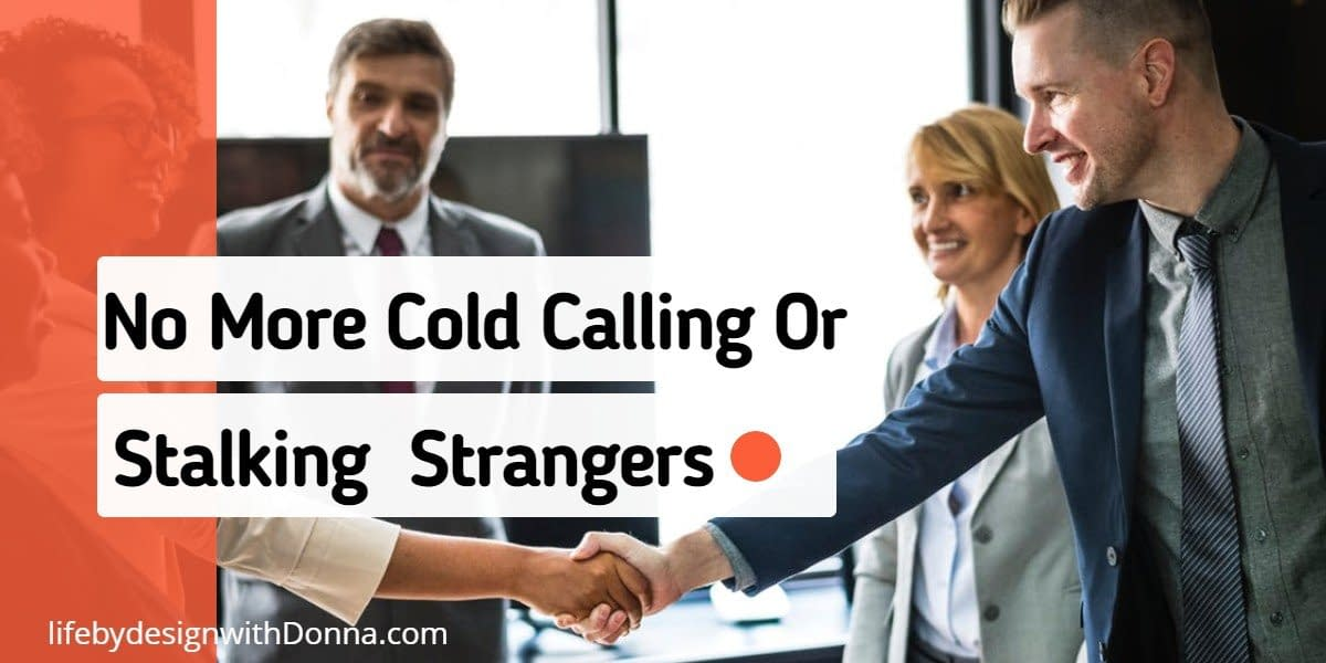 No more cold calling or stalking strangers