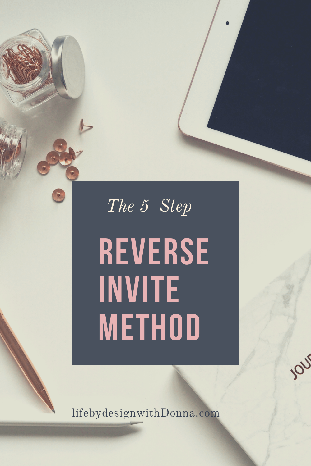 How To  Continuously Build A List Of Prospects That  Invite Themselves to Look at Your Business  Without Leaving Home - The  5 Step Reverse Invite Method