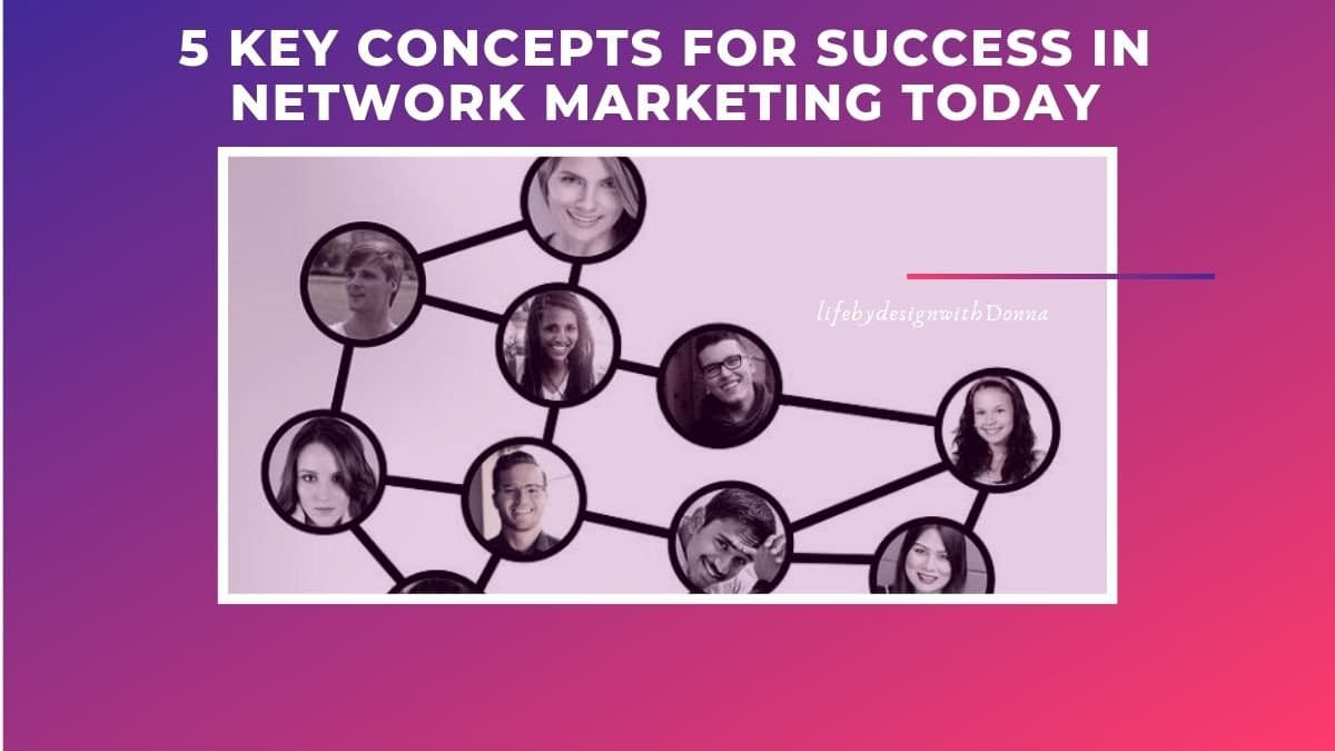 5 key concepts for success in network marketing today