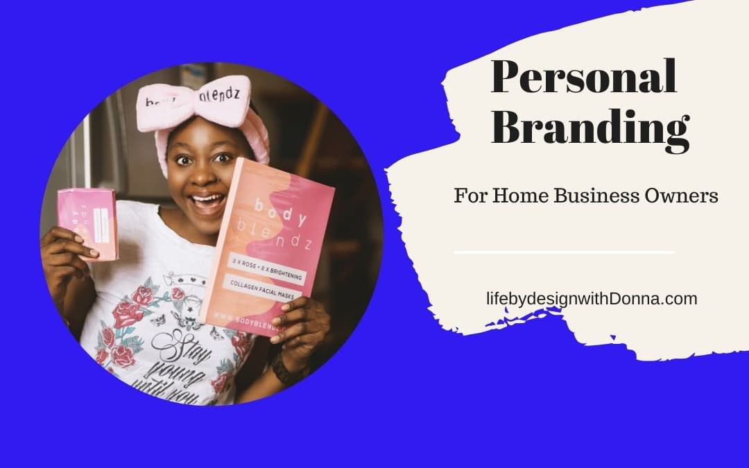 5 Personal Branding Tips  For Home Business Owners That Will Save You Time And Money