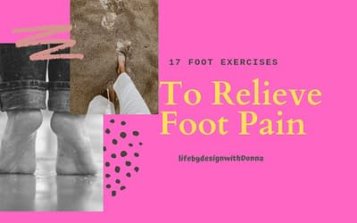 17 Easy  Effective  Foot Exercises  To Relieve Many Different  Foot Pains You Can Do At Home  Without Any Costly Equipment