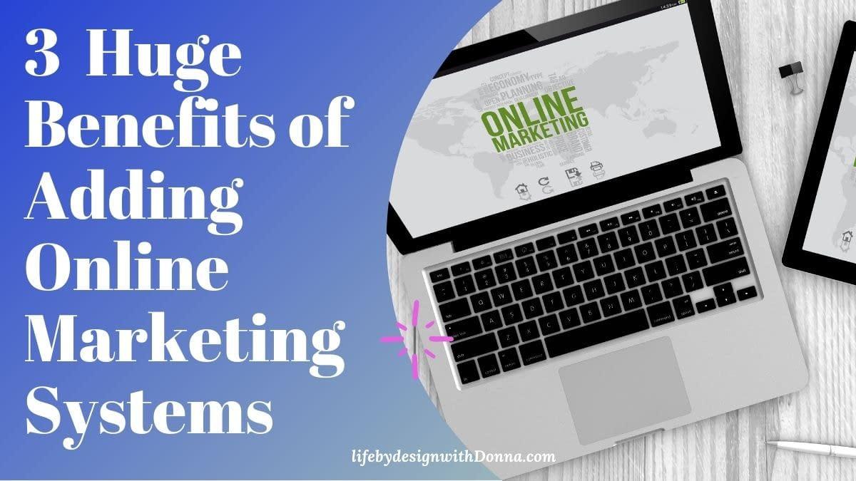 3 huge benefits of Adding online marketing