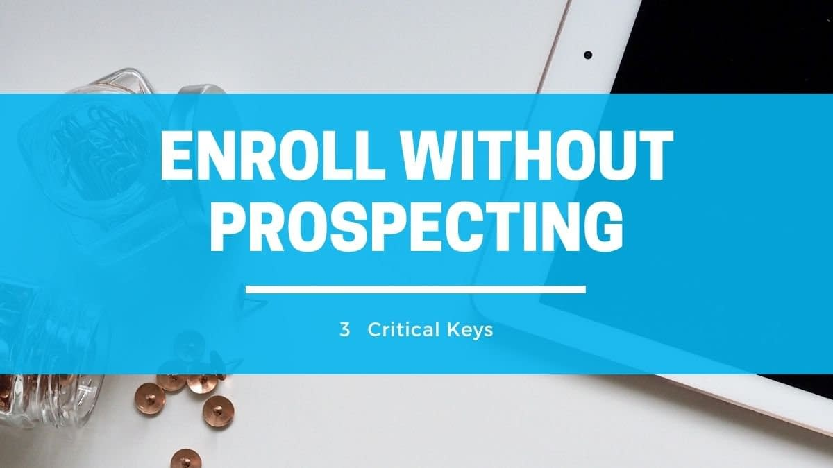 enroll without prospecting