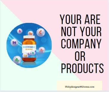 You are not your company life by design mlm