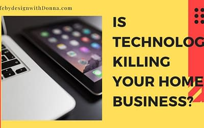 Is Technology Killing Your Home Business