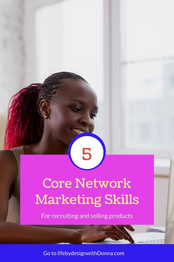 The  5 Core Skills  You Need To Build Your  Network Marketing Team Online