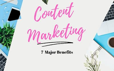 The 7 Major Benefits  of  Content Marketing For  Network and Affiliate Marketers That Directly Affect Your Income Online